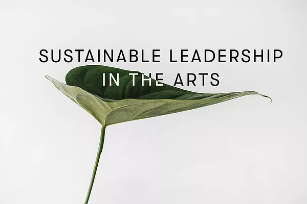Sustainable Leadreship in the Arts