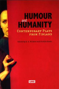 Humour and Humanity. Contemporary plays from Finland