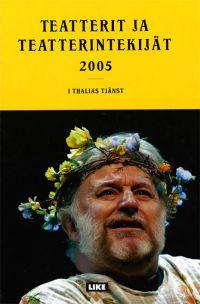 Teatterit ja teatterintekijät 2005