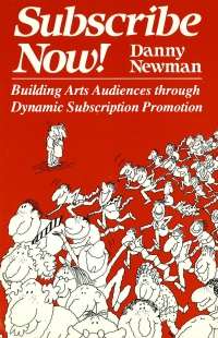Subscribe Now! Building Arts Audiences through Dynamic Subscription Promotion