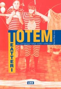 TOTEM-teatteri ja lastenteatterin uudet askeleet