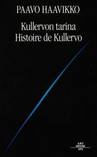 Kullervon tarina - Histoire de Kullervo