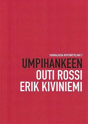 Outi Rossi, Erik Kiviniemi: Umpihankeen