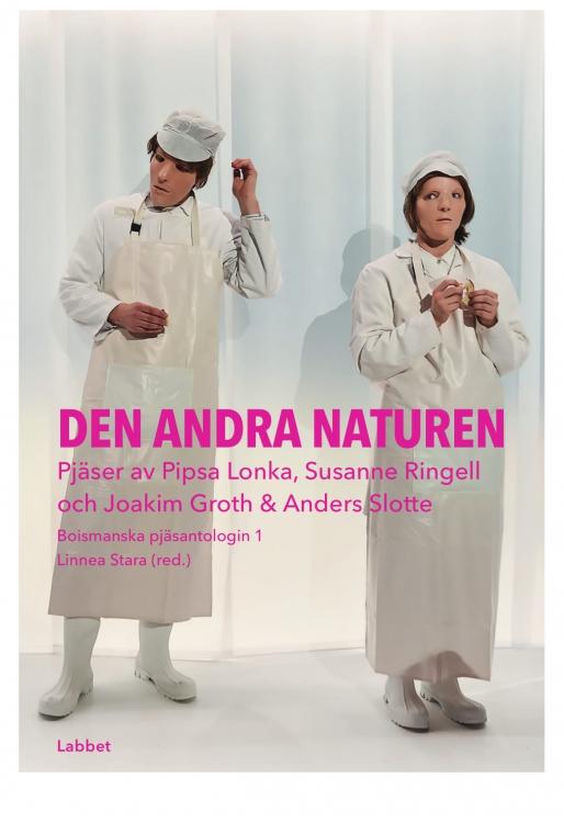 DEN ANDRA NATUREN: Pjäser av Pipsa Lonka, Susanne Ringell och Joakim Groth och Anders Slotte